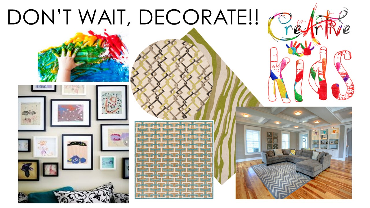 Don't Wait, Decorate!